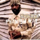 Phantom War by Lutan Fyah