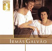 Warner 30 Anos de As Galvão / Irmãs Galvão
