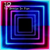 The Dimension I'm From by IQ