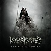 Carnival Is Forever by Decapitated
