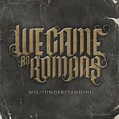 Mis//Understanding by We Came As Romans