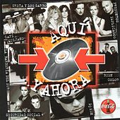 Aqui Y Ahora de Various Artists