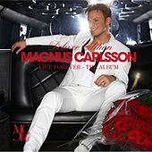 Live Forever - The Album by Magnus Carlsson