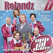 Upp till dans / Blue Blue Moon de Rolandz