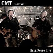 CMT Presents Blue Rodeo Live de Blue Rodeo