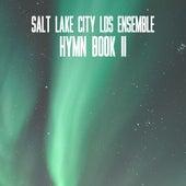 Hymn Book II by Salt Lake City LDS Ensemble