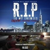 Rip to my enemies (feat Footz the Beast & Telly Mac) by Calvin