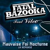 Mauvaise Foi Nocturne by Fatal Bazooka