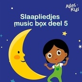 Slaapliedjes music box (Deel V) von Alles Kids