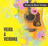 80 Anos de Música Sertaneja de Vieira E Vieirinha