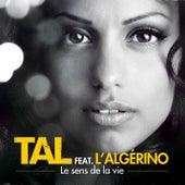 Le Sens De La Vie feat. L'Algerino de Tal
