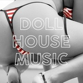 Doll House Music by Various Artists