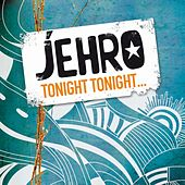 Tonight Tonight de Jehro