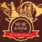 Music & Wine with the Stanley Brothers, Vol. 2 von The Stanley Brothers