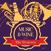 Music & Wine with the Weavers, Vol. 1 de The Weavers