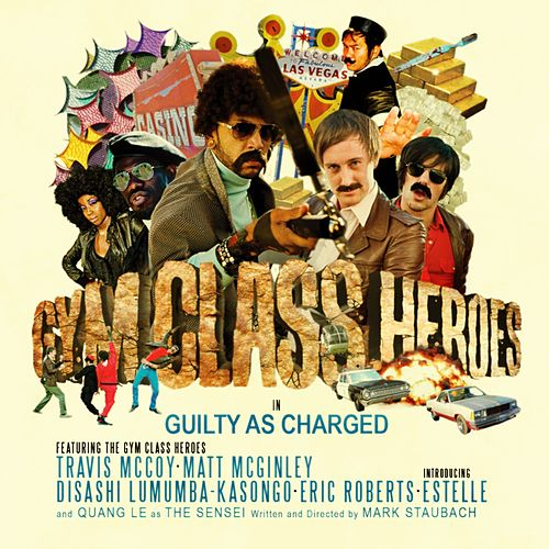 Guilty As Charged Single By Gym Class Heroes Napster
