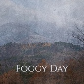 Foggy Day by Various Artists