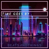 Time Goes By by BeatsAndThings