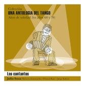 Una Antología del Tango - Los Cantantes de Various Artists