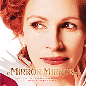 Mirror Mirror by Alan Menken
