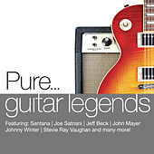 Pure... Guitar Legends by Various Artists