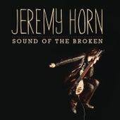 Sound Of The Broken by Jeremy Horn
