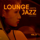 Lounge Meets Jazz, Vol. 2 by Various Artists