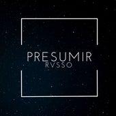 Presumir by Rvsso Lp