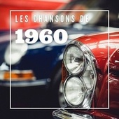 Les Chansons de 1960 by Various Artists