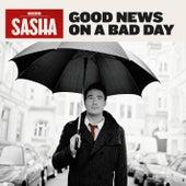 Good News On A Bad Day von Sasha