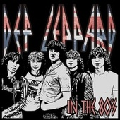In the 80's by Def Leppard
