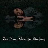 Zen Piano Music for Studying by Calm Music for Studying
