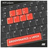 WORK 365 de Groovenatics x L4TCH