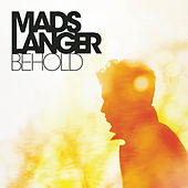 Behold by Mads Langer