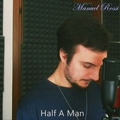 Half a Man by Manuel Rossi