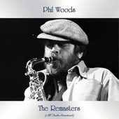 The Remasters (All Tracks Remastered) de Phil Woods
