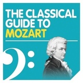 The Classical Guide to Mozart di Various Artists