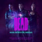 DEAD (Original Motion Picture Soundtrack) de Tom McLeod, Chantal Claret, Hayden J. Weal, Alex Walker, Tom Pierard, William Philipson, Jimmy Urine