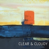 Clear & Cloudy von Various Artists