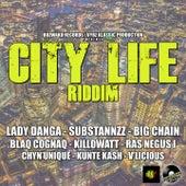 City Life Riddim by Big Chain, Blaq Cognaq, Substannzz, Lady Danga, V'Licious, Kunte Kash, Chyn'Unique, Ras Negus I, Killowatt