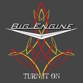 Turn It On by Big Engine