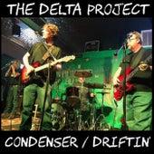 Condenser / Driftin' von Delta Project