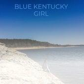 Blue Kentucky Girl by Onie Wheeler, Loretta Lynn, Conway Twitty, Hank Thompson