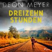 Dreizehn Stunden von Deon Meyer