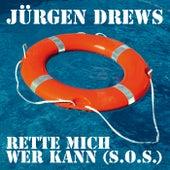 Rette mich wer kann (S.O.S.) von Jürgen Drews