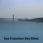 San Francisco Bay Blues van Wilma Lee Cooper