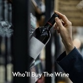 Who'll Buy the Wine by Bill Anderson, Joe Carson, Loretta Lynn, Tommy Collins, Skeets McDonald, Lefty Frizzell, Jim Reeves, Ernest Tubb, George Morgan, Hank Thompson