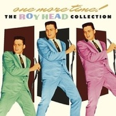 One More Time! The Roy Head Collection by Roy Head