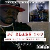 GUN RU'S FINEST, PT. 3: THE MOVEMENT von Dj Blaze 589