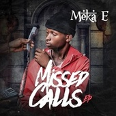 Missed Calls by Meka E